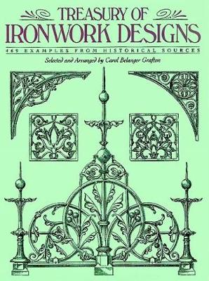 Treasury of Ironwork Designs: 469 Examples from Historical Sources - Dover Pictorial Archives (Paperback)