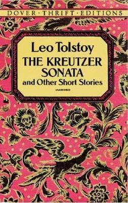 The Kreutzer Sonata and Other Short Stories - Dover Thrift Editions (Paperback)