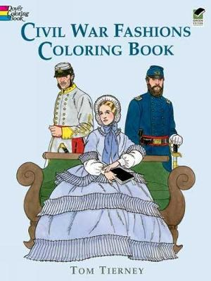 Civil War Fashions Coloring Book - Dover Fashion Coloring Book (Paperback)