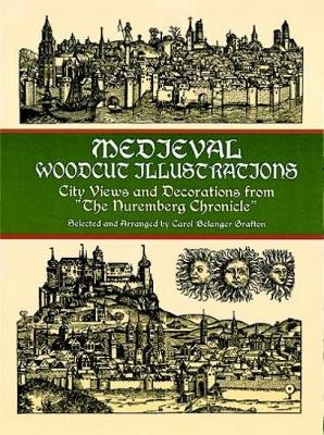 Medieval Woodcut Illustrations: City Views and Decorations from the Nuremberg Chronicle - Dover Pictorial Archive (Paperback)