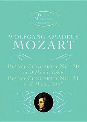 W. A. Mozart: Piano Concerto No.20 in D Minor K466, Piano Concerto No.21 in C Major K467 (Score) (Paperback)