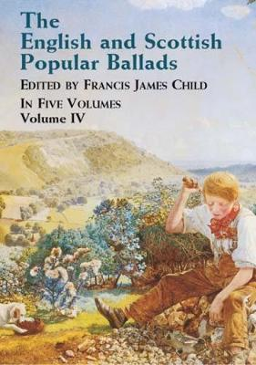 The English and Scottish Popular Ballads: v.4 (Paperback)