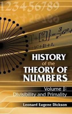 History of the Theory of Numbers: Divisibility and Primality - Dover Books on Mathematics 1 (Paperback)