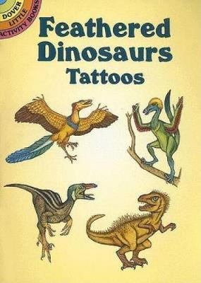 Feathered Dinosaurs Tattoos - Dover Tattoos (Paperback)