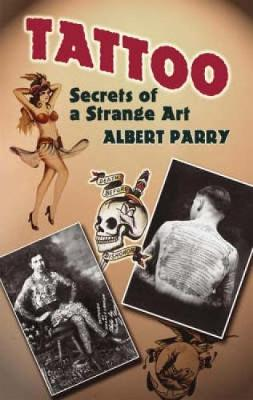 Tattoo: Secrets of a Strange Art (Paperback)