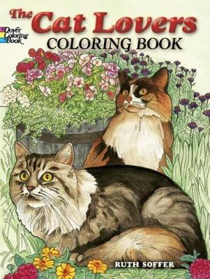 The Cat Lovers' Coloring Book - Dover Nature Coloring Book (Paperback)
