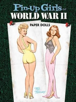 Pin-Up Girls of World War II Paper Dolls - Dover Celebrity Paper Dolls (Paperback)