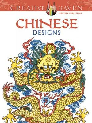 Creative Haven Chinese Designs Coloring Book - Creative Haven Coloring Books (Paperback)