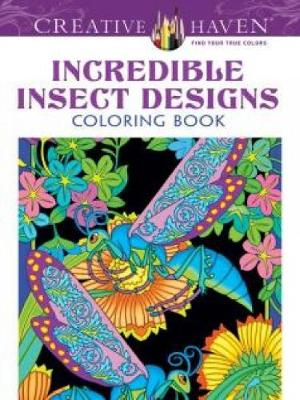 Creative Haven Incredible Insect Designs Coloring Book - Creative Haven Coloring Books (Paperback)
