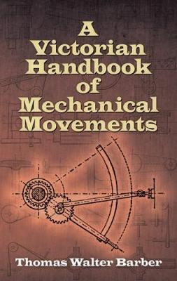 Victorian Handbook of Mechanical Movements (Paperback)