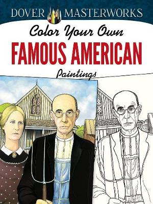 Dover Masterworks: Color Your Own Famous American Paintings (Paperback)