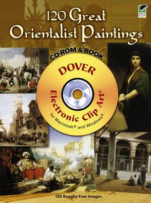 120 Great Orientalist Paintings - Dover Electronic Clip Art (Mixed media product)
