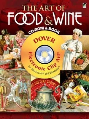 The Art of Food and Wine - Dover Electronic Clip Art (Mixed media product)
