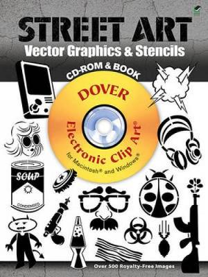 Street Art Vector Graphics & Stencils - Dover Electronic Clip Art (Mixed media product)