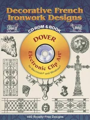 Decorative French Ironwork Designs - Dover Electronic Clip Art (Mixed media product)