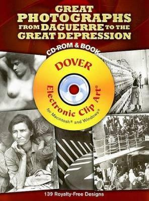 Great Photographs from Daguerre to the Great Depression - Dover Electronic Clip Art (Mixed media product)