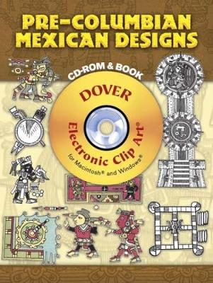 Pre-Columbian Mexican Designs - Dover Electronic Clip Art (Mixed media product)