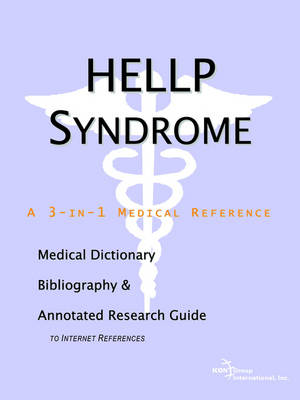 Hellp Syndrome - A Medical Dictionary, Bibliography, and Annotated Research Guide to Internet References (Paperback)