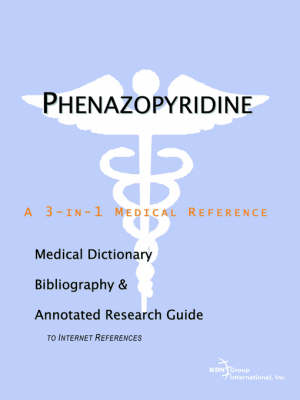 Phenazopyridine - A Medical Dictionary, Bibliography, and Annotated Research Guide to Internet References (Paperback)