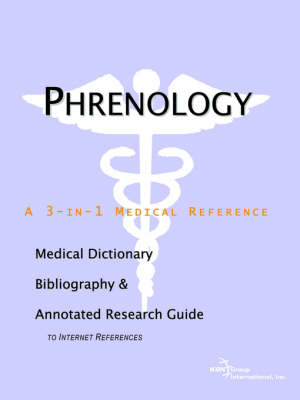 Phrenology - A Medical Dictionary, Bibliography, and Annotated Research Guide to Internet References (Paperback)