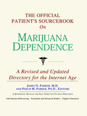The Official Patient's Sourcebook on Marijuana Dependence: A Revised and Updated Directory for the Internet Age (Paperback)