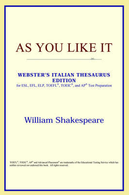 As You Like It (Webster's Italian Thesaurus Edition) (Paperback)