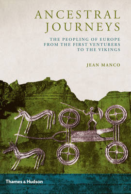 Ancestral Journeys: The Peopling of Europe from the First Venturers to the Vikings (Hardback)