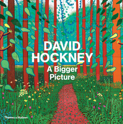 David Hockney: A Bigger Picture (Hardback)