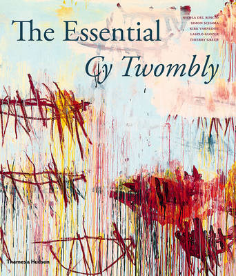 The Essential Cy Twombly (Hardback)