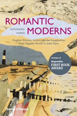 The Romantic Moderns: English Writers, Artists and the Imagination from Virginia Woolf to John Piper (Hardback)
