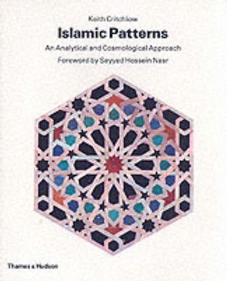 Islamic Patterns: An Analytical and Cosmological Approach (Paperback)