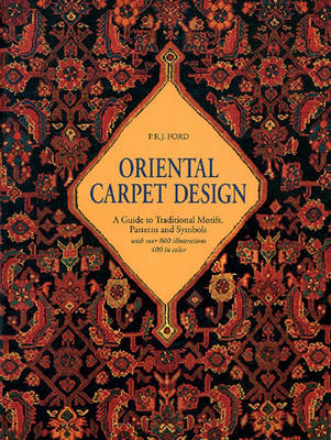 Oriental Carpet Design: A Guide to Traditional Motifs, Patterns and Symbols (Paperback)