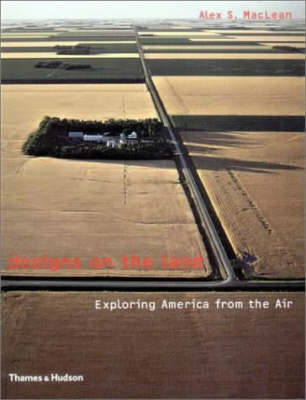 Designs on the Land: Exploring America from the Air (Paperback)