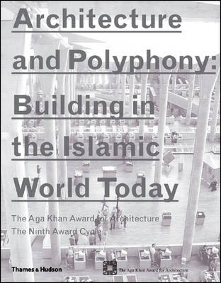 Architecture and Polyphony 2004: Building in the Islamic World Today (Paperback)