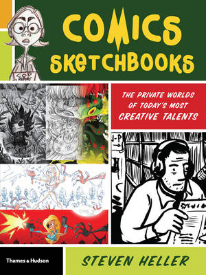 Comics Sketchbooks: The Unseen World of Today's Most Creative Talents (Paperback)