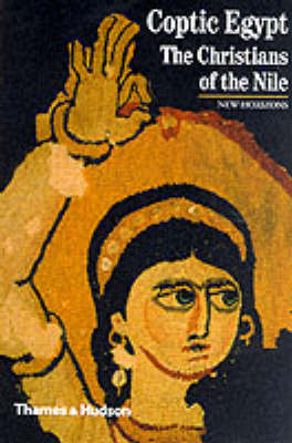 Coptic Egypt: The Christians of the Nile - New Horizons S. (Paperback)