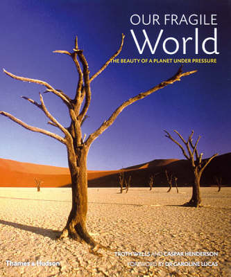 Our Fragile World: The Beauty Of A Planet Under Pressure (Hardback)