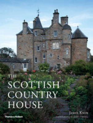 The Scottish Country House (Hardback)