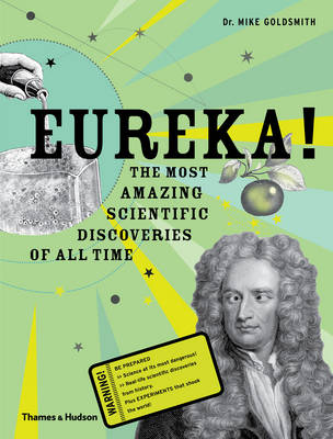 Eureka!: The Most Amazing Scientific Discoveries of All Time (Hardback)