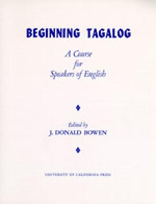 Beginning Tagalog: A Course for Speakers of English (Paperback)