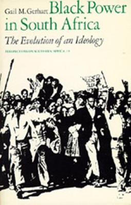 Black Power in South Africa: The Evolution of an Ideology - Perspectives on Southern Africa S. v. 19 (Paperback)
