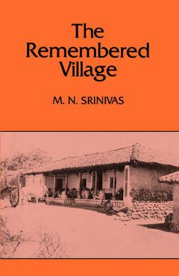 The Remembered Village - Center for South & Southeast Asia Studies, UC Berkeley (Paperback)