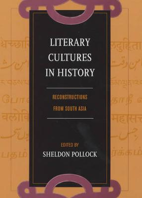 Literary Cultures in History: Reconstructions from South Asia (Hardback)