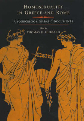 Homosexuality in Greece and Rome: A Sourcebook of Basic Documents (Paperback)