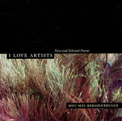 I Love Artists: New and Selected Poems - New California Poetry No. 18 (Paperback)
