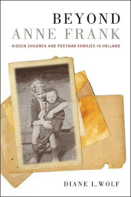 Beyond Anne Frank: Hidden Children and Postwar Families in Holland (Paperback)