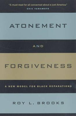 Atonement and Forgiveness: A New Model for Black Reparations (Paperback)