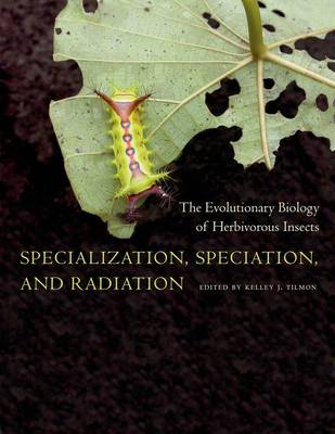 Specialization, Speciation, and Radiation: The Evolutionary Biology of Herbivorous Insects (Hardback)