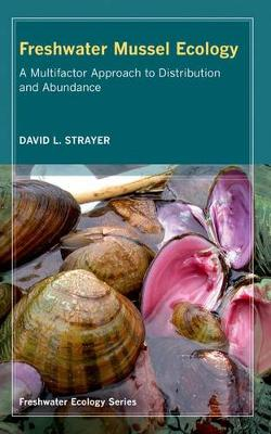 Freshwater Mussel Ecology: A Multifactor Approach to Distribution and Abundance - Freshwater Ecology Series 1 (Hardback)
