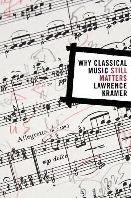 Why Classical Music Still Matters (Paperback)